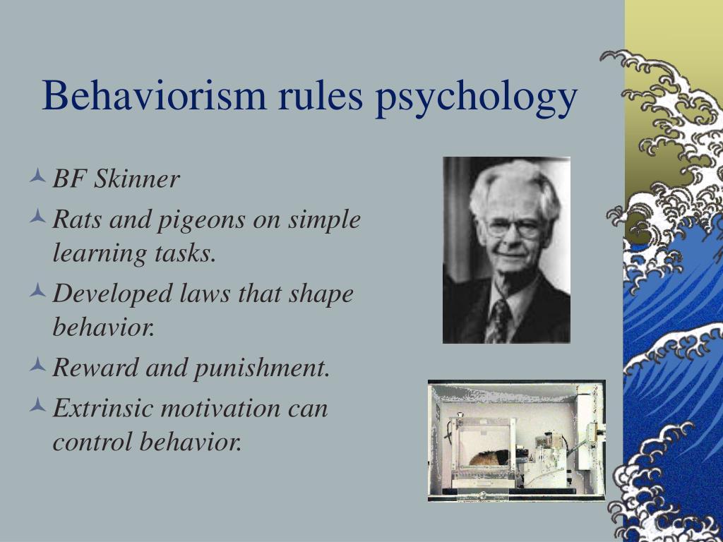 Behaviorism rules psychology
