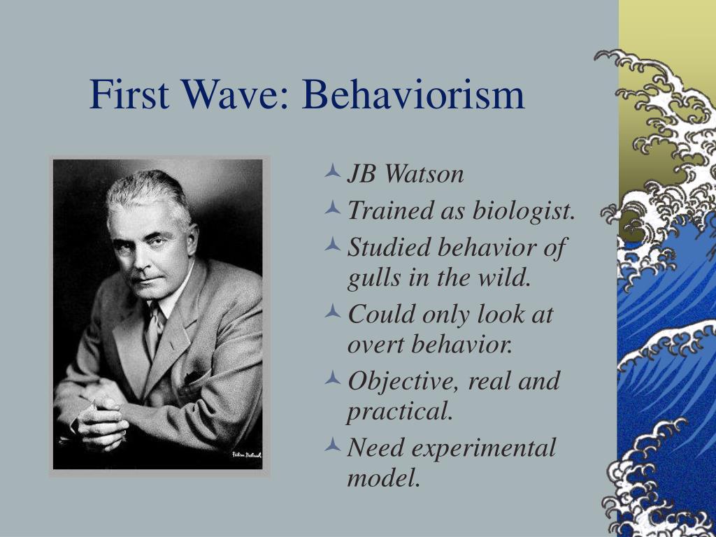 First Wave: Behaviorism