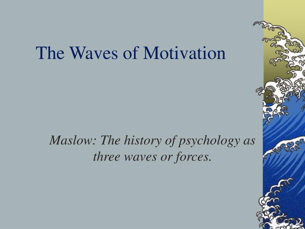 The Waves of Motivation