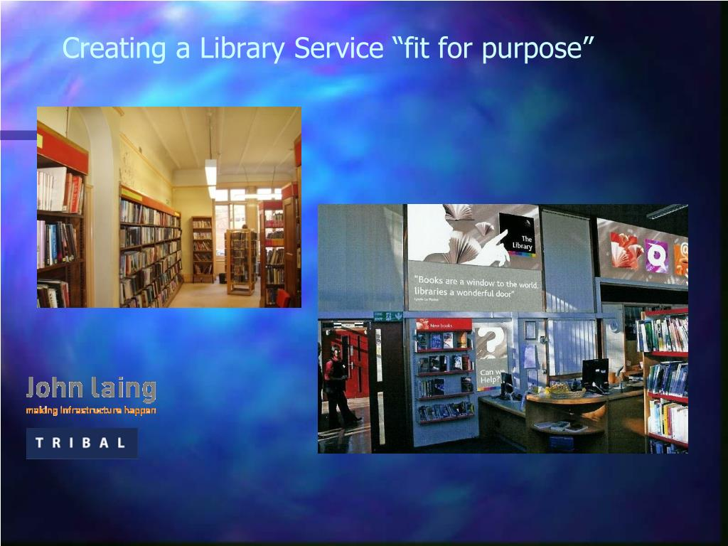 "Creating a Library Service ""fit for purpose"""