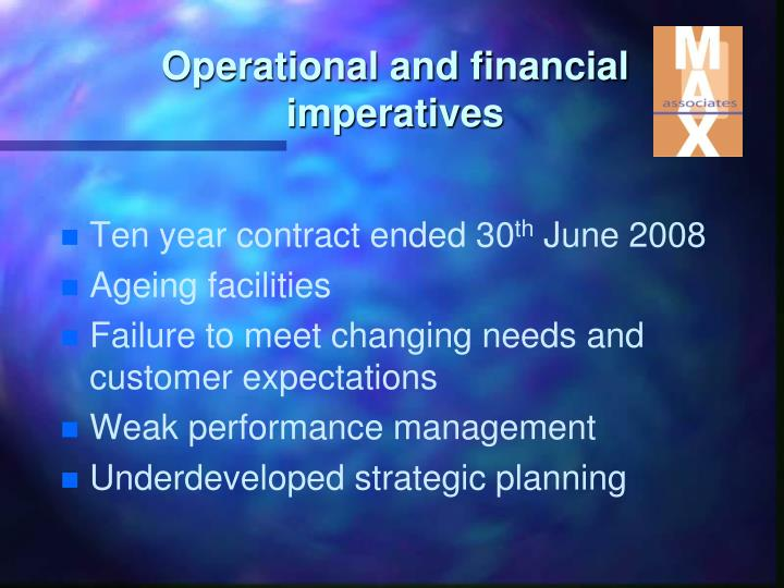 Operational and financial imperatives