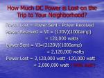 how much dc power is lost on the trip to your neighborhood