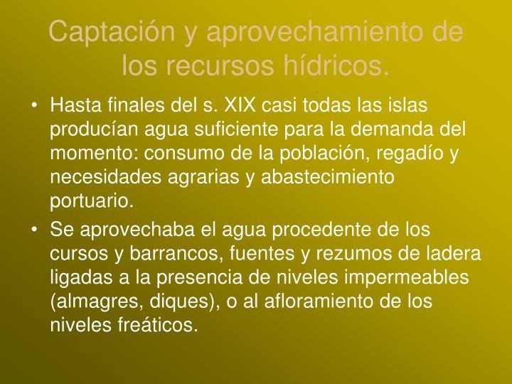 Captación y aprovechamiento de los recursos hídricos.