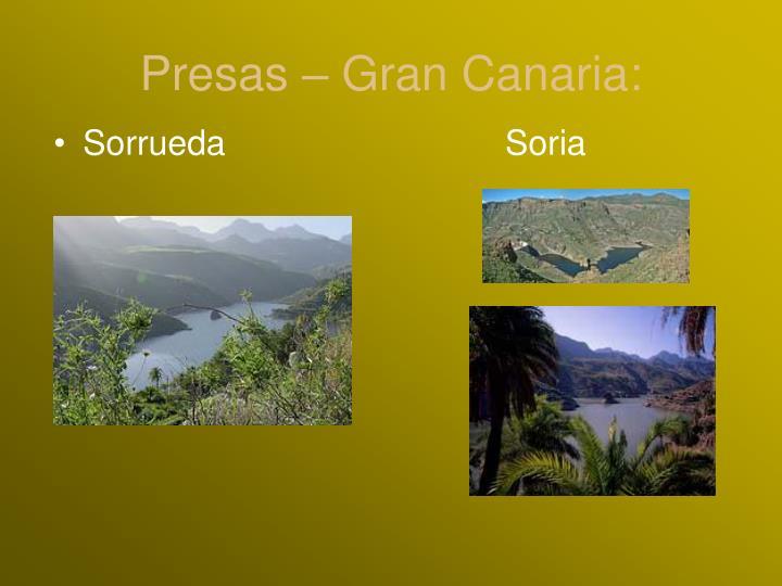 Presas – Gran Canaria: