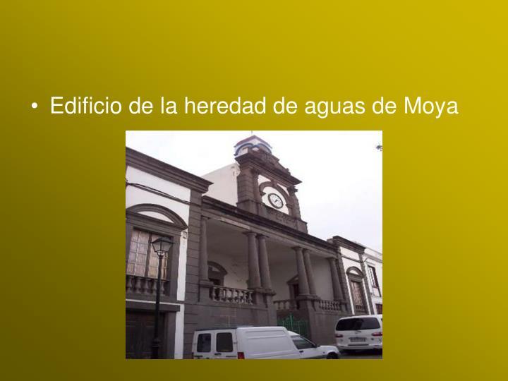 Edificio de la heredad de aguas de Moya