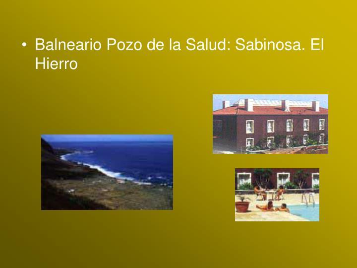 Balneario Pozo de la Salud: Sabinosa. El Hierro