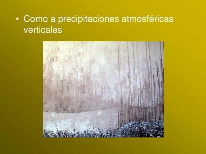 Como a precipitaciones atmosféricas verticales