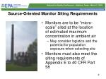 source oriented monitor siting requirements