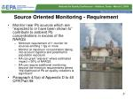 source oriented monitoring requirement