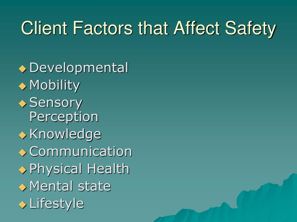Client Factors that Affect Safety