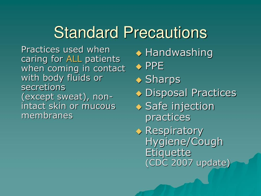 Practices used when caring for