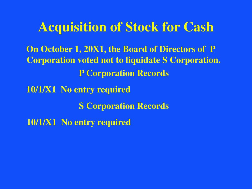 Acquisition of Stock for Cash