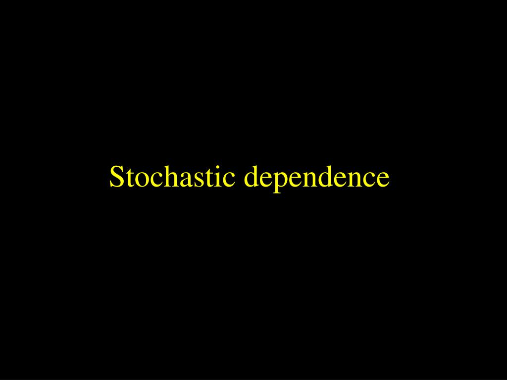 Stochastic dependence