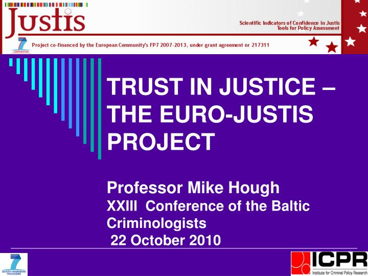 TRUST IN JUSTICE – THE EURO-JUSTIS PROJECT