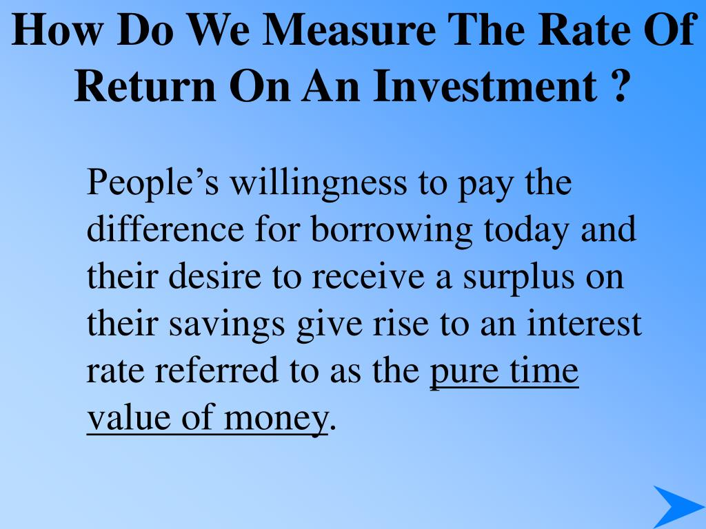 How Do We Measure The Rate Of Return On An Investment ?