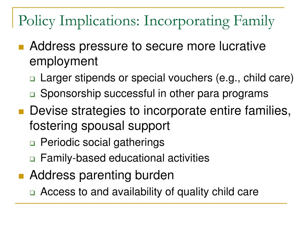 Policy Implications: Incorporating Family