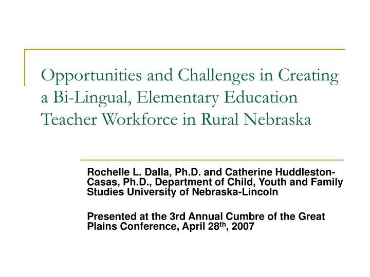 Opportunities and Challenges in Creating a Bi-Lingual, Elementary Education Teacher Workforce in Rur...