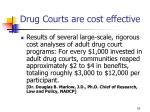drug courts are cost effective16
