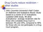 drug courts reduce recidivism other studies