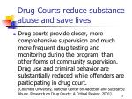 drug courts reduce substance abuse and save lives23