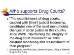 who supports drug courts32