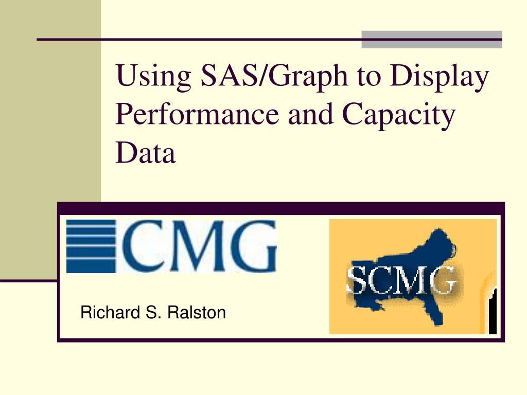 Using SAS/Graph to Display Performance and Capacity Data