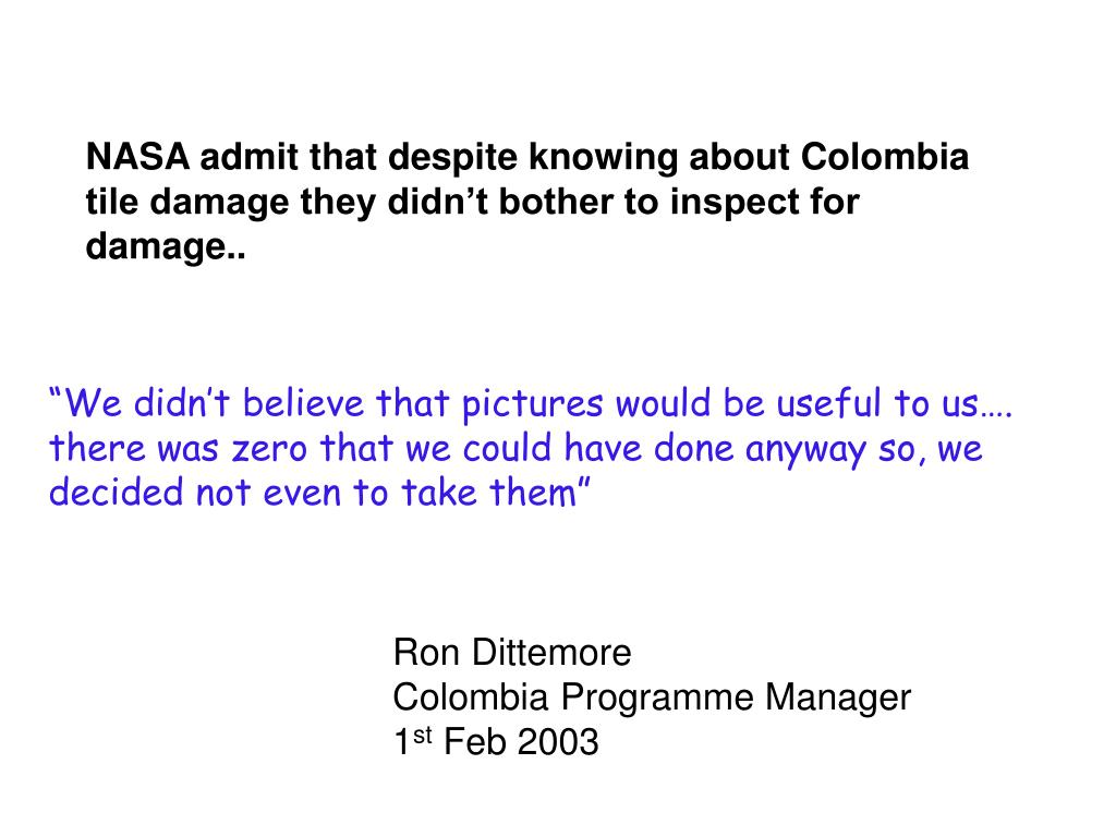 NASA admit that despite knowing about Colombia tile damage they didn't bother to inspect for damage..