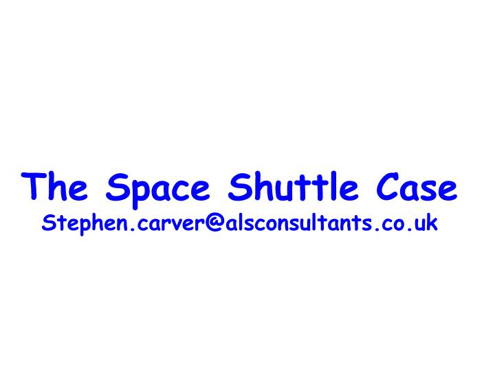 The Space Shuttle Case