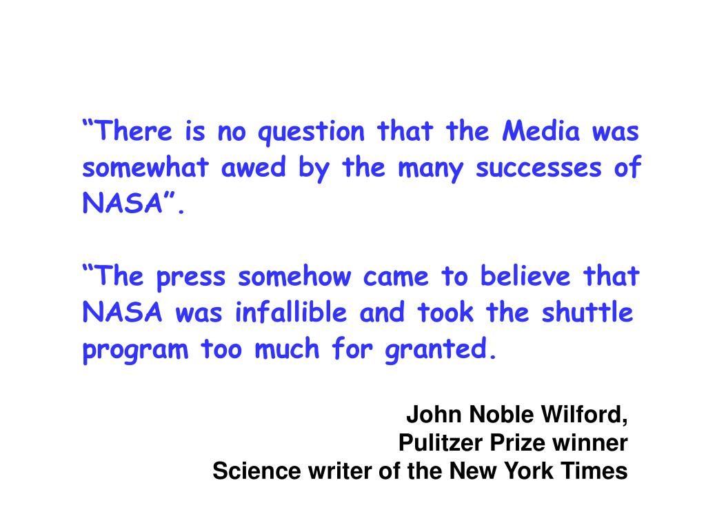 """""""There is no question that the Media was somewhat awed by the many successes of NASA""""."""