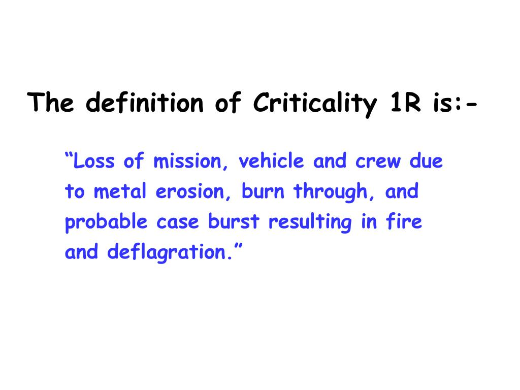 The definition of Criticality 1R is:-