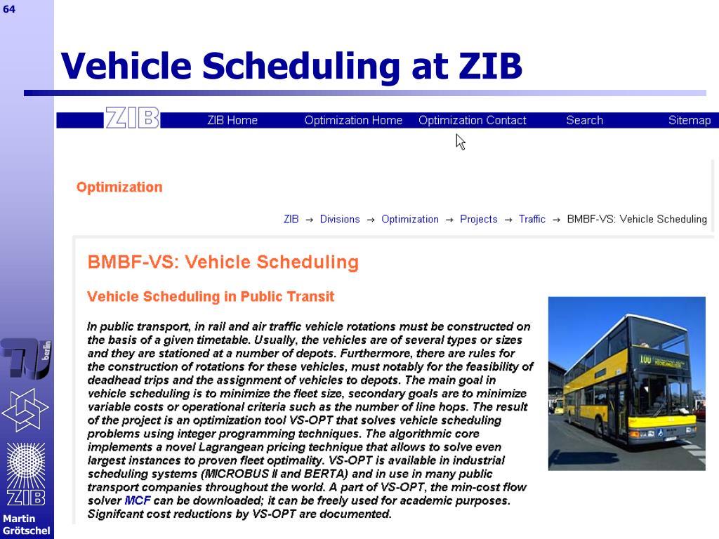 Vehicle Scheduling at ZIB