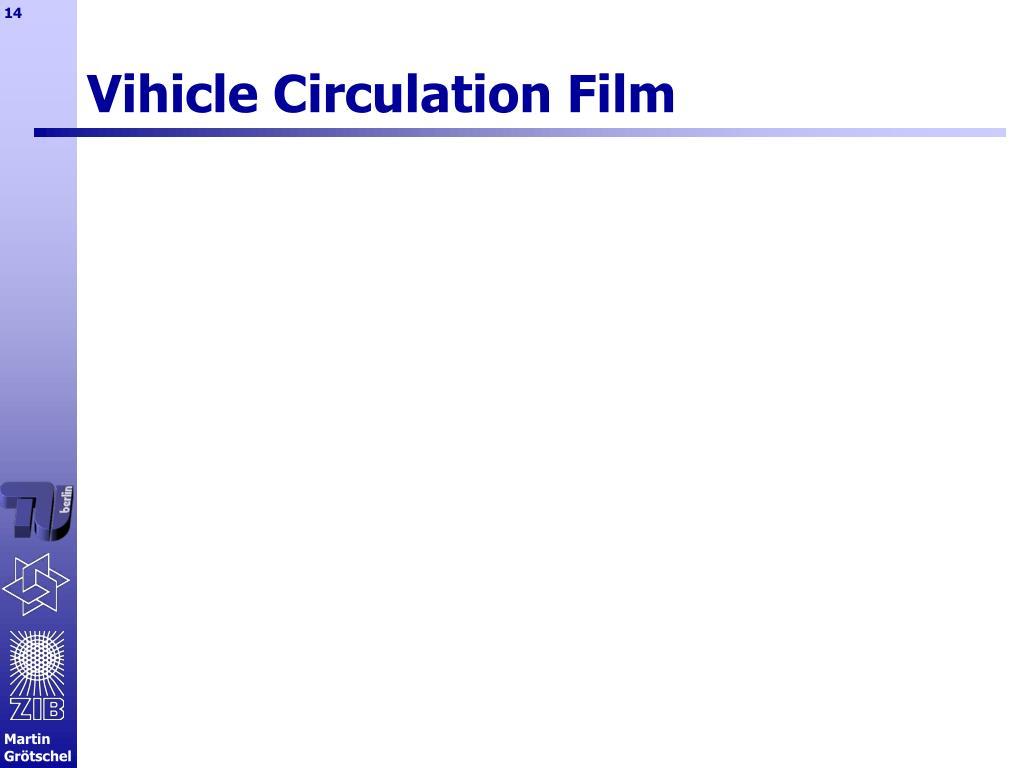Vihicle Circulation Film