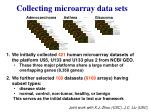 collecting microarray data sets