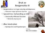 bruk av b ergamotte iii