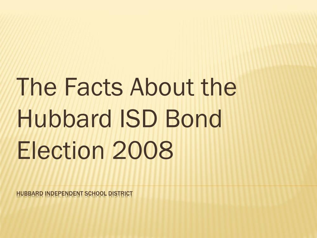 The Facts About the Hubbard ISD Bond Election 2008