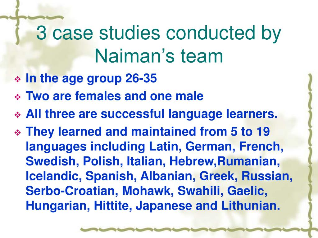 3 case studies conducted by Naiman's team