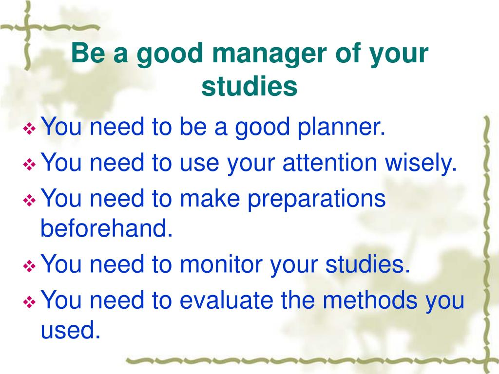 Be a good manager of your studies