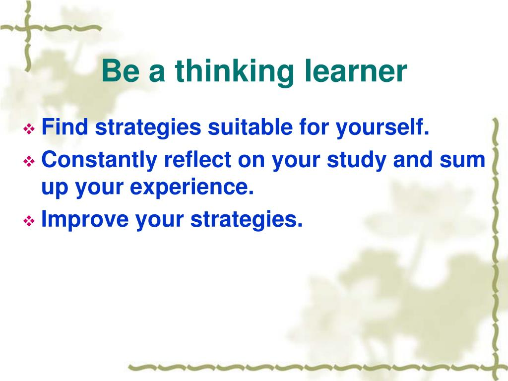 Be a thinking learner
