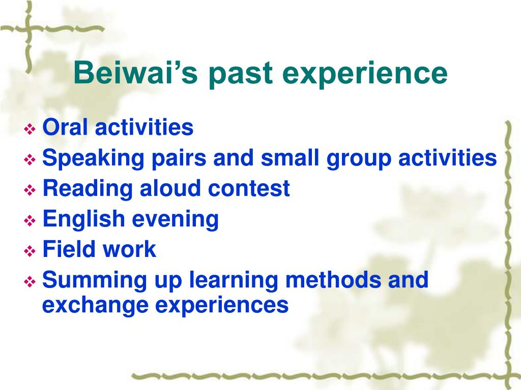 Beiwai's past experience