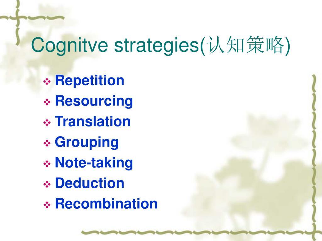 Cognitve strategies(