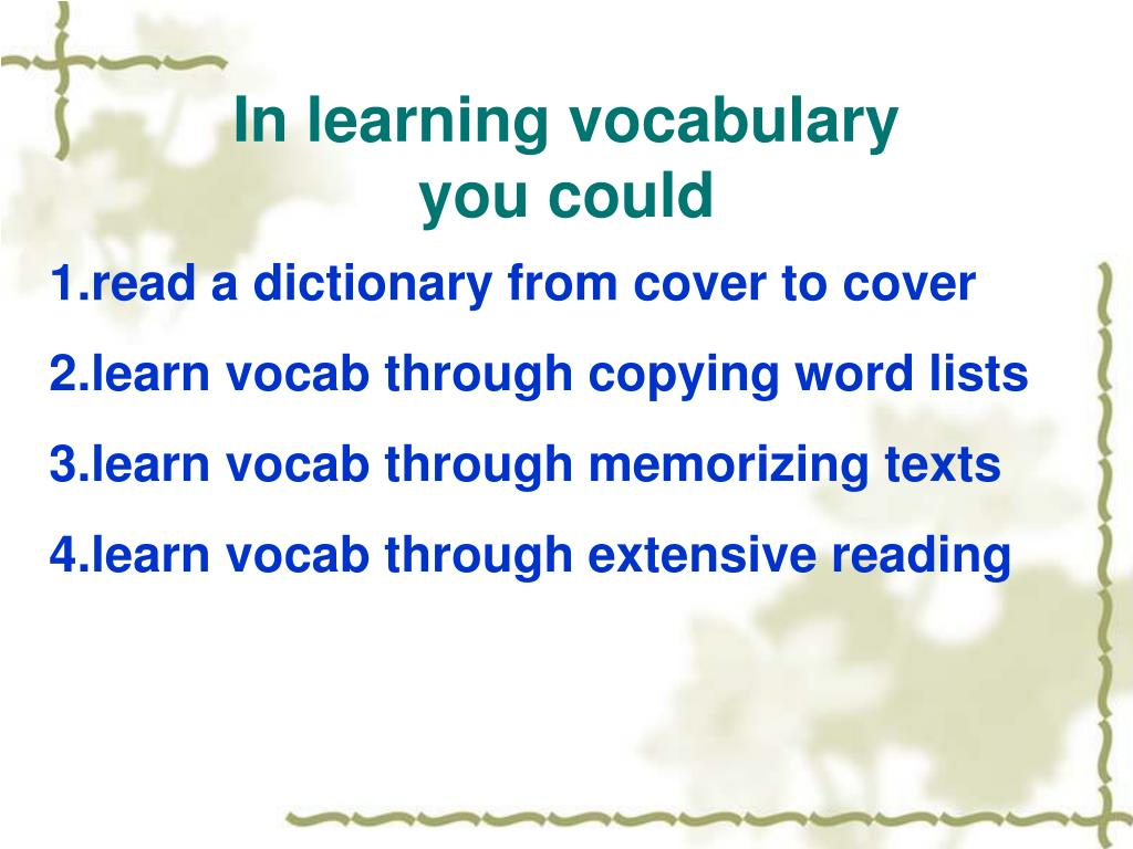 In learning vocabulary