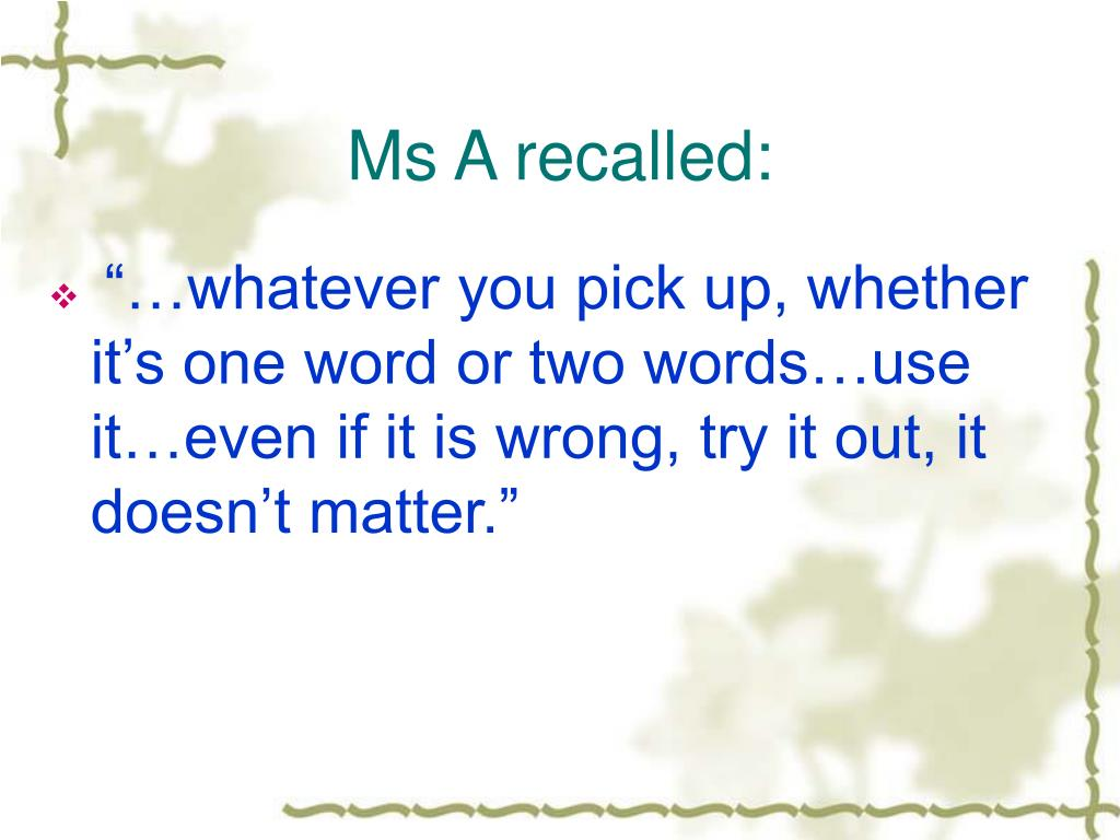 Ms A recalled: