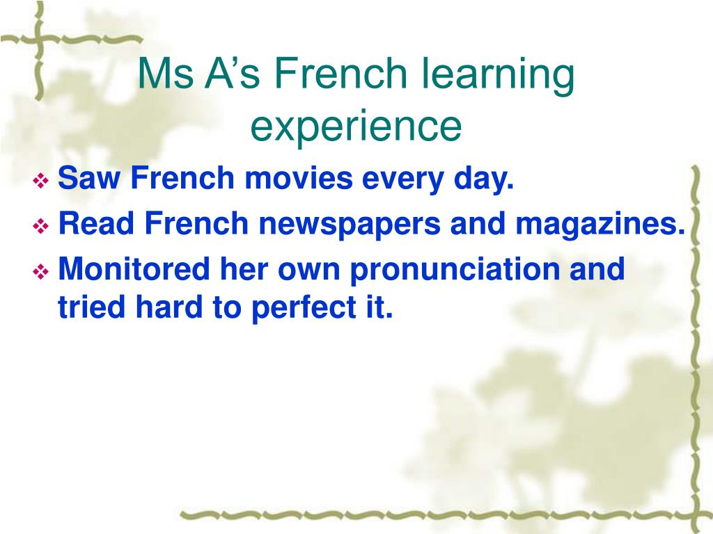 Ms A's French learning experience
