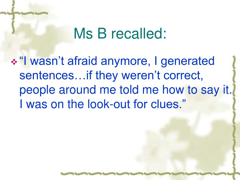 Ms B recalled:
