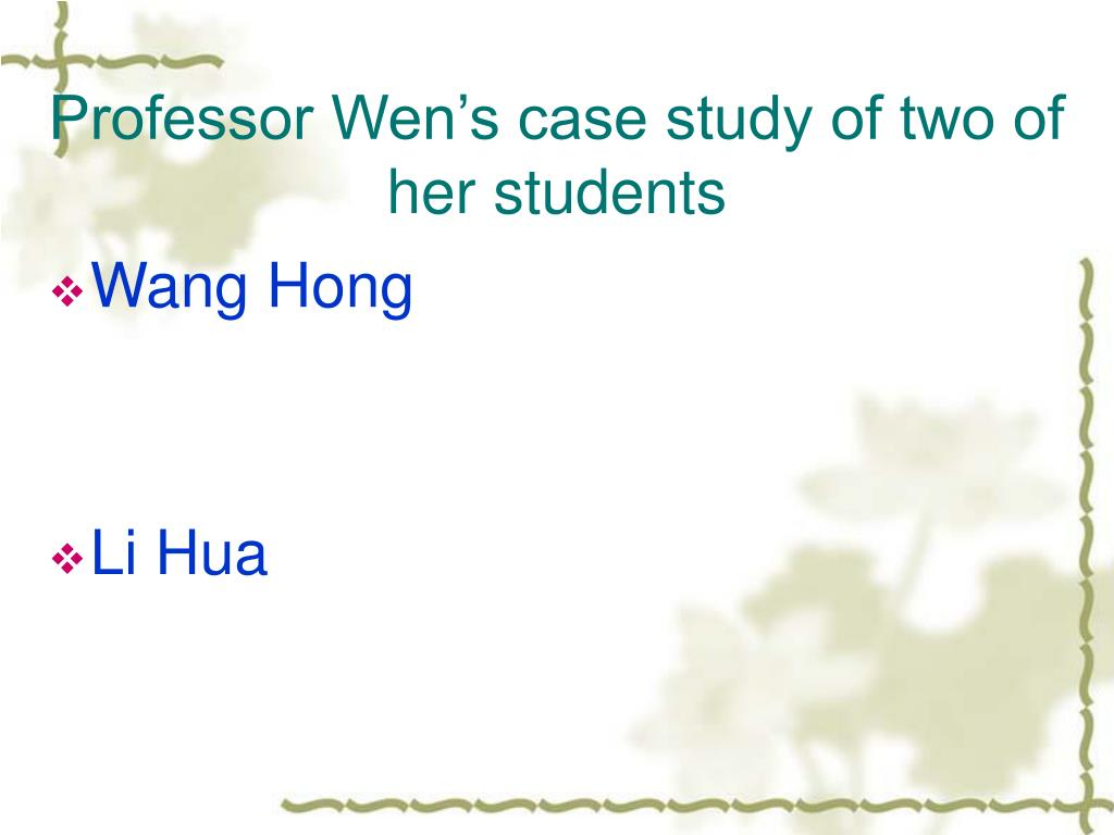 Professor Wen's case study of two of her students