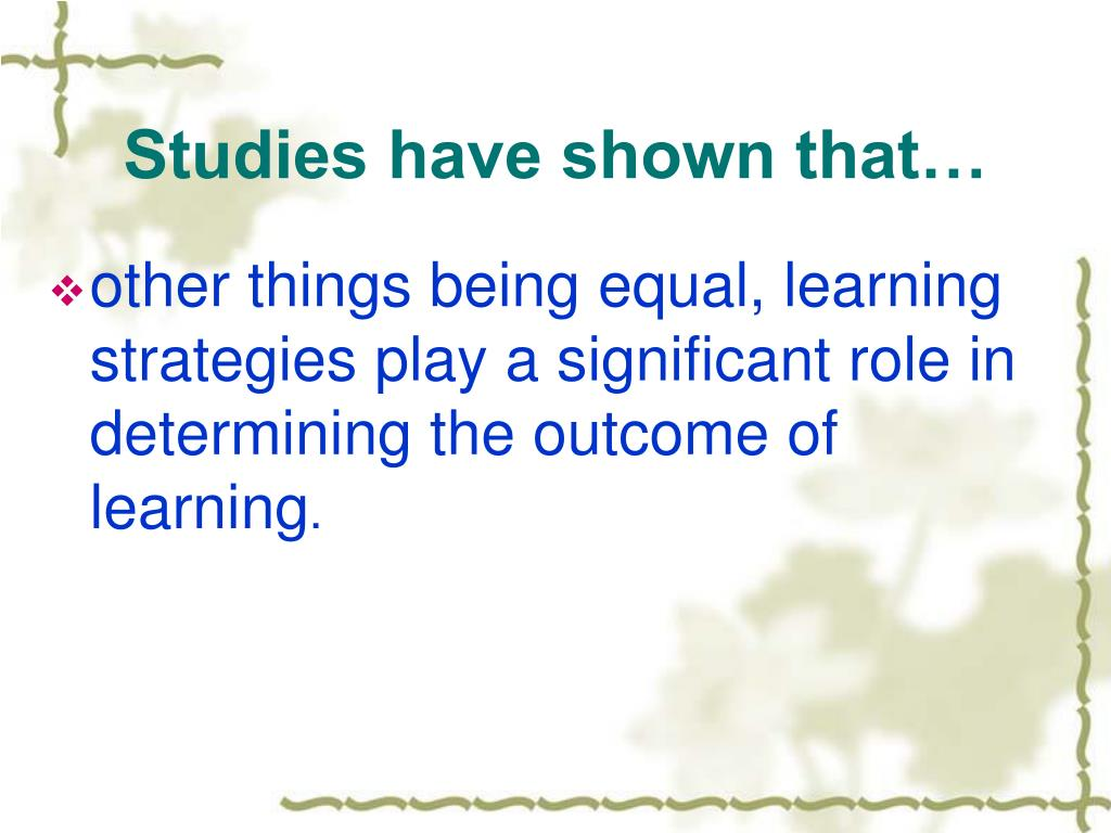 Studies have shown that…