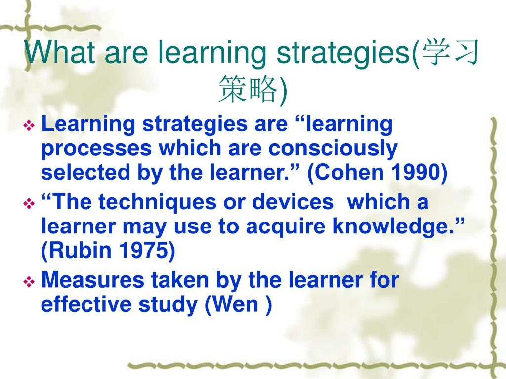 What are learning strategies(