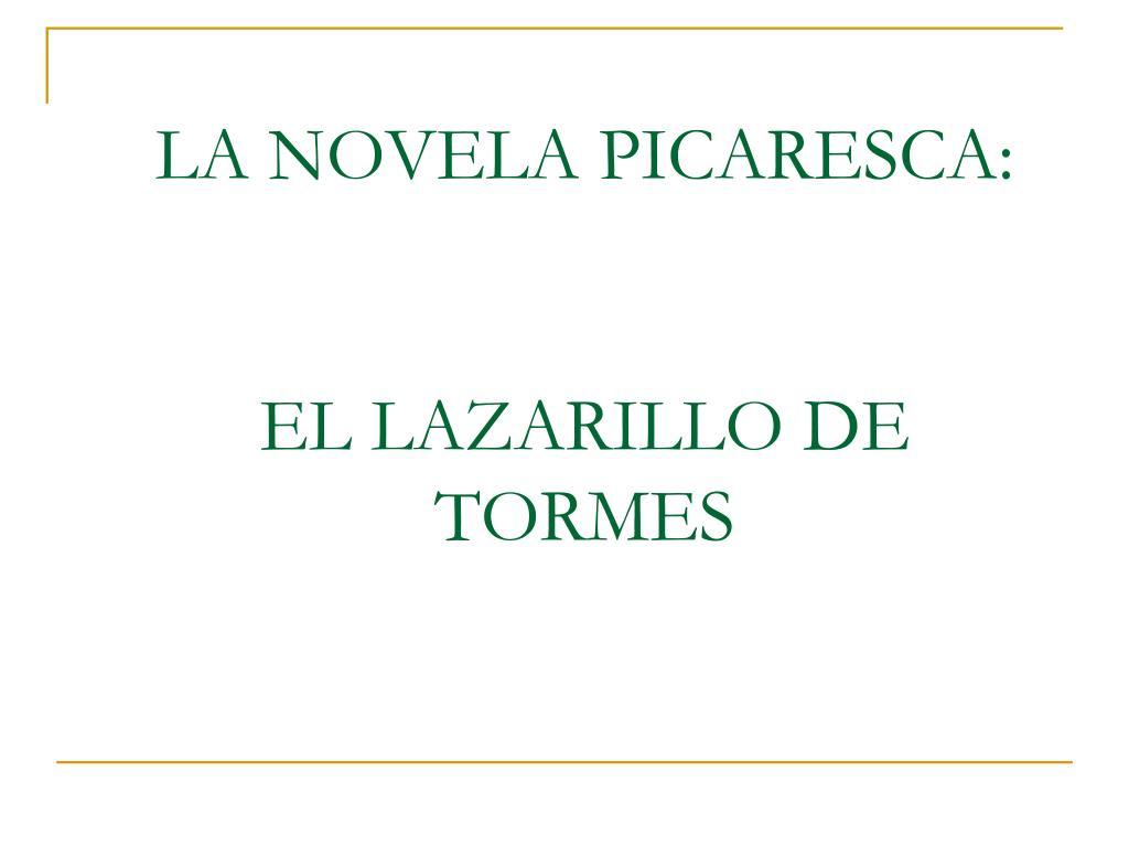 Ppt La Novela Picaresca El Lazarillo De Tormes Powerpoint