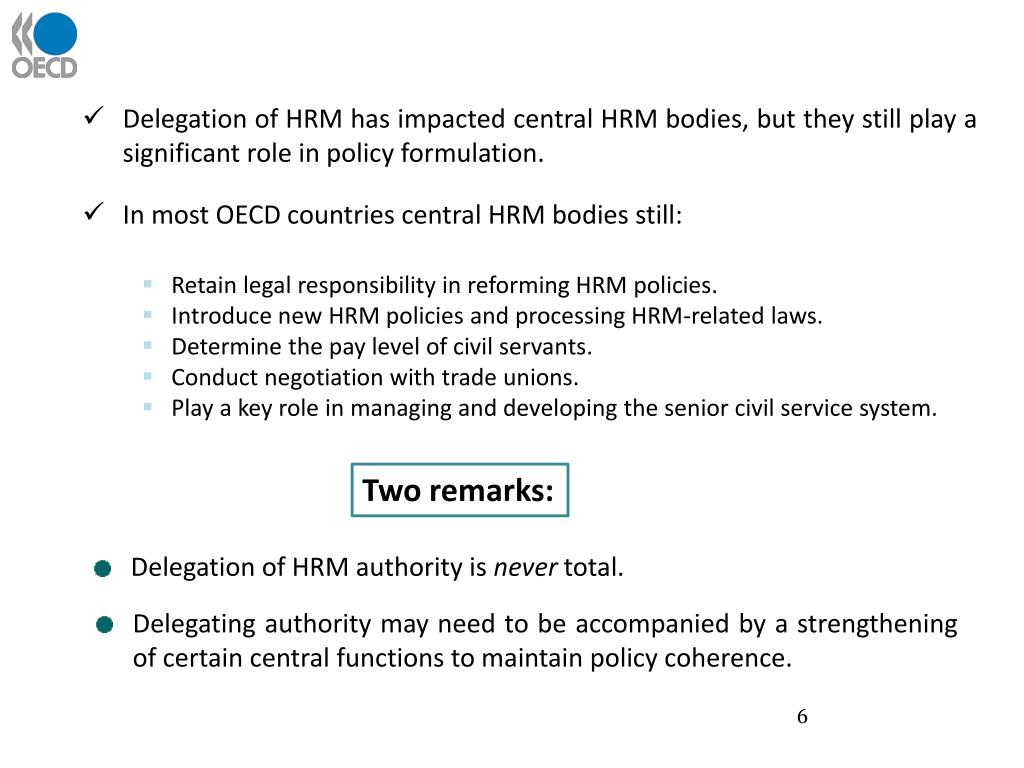 Delegation of HRM has impacted central HRM bodies, but they still play a significant role in policy formulation.