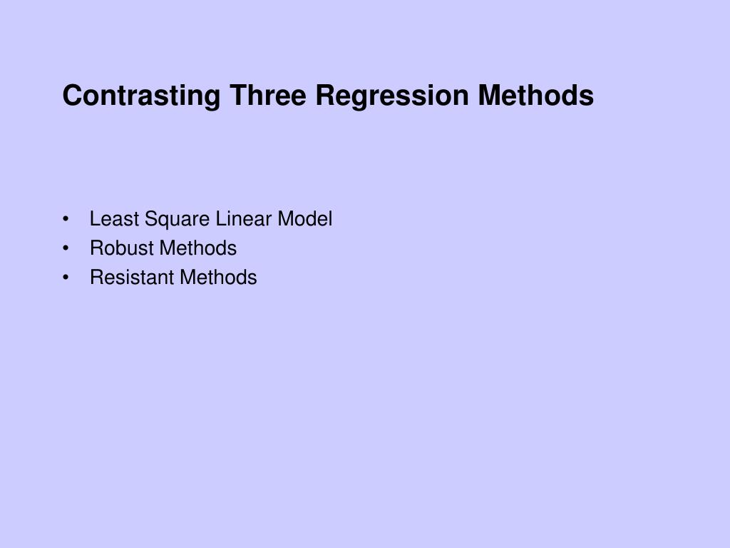 Contrasting Three Regression Methods